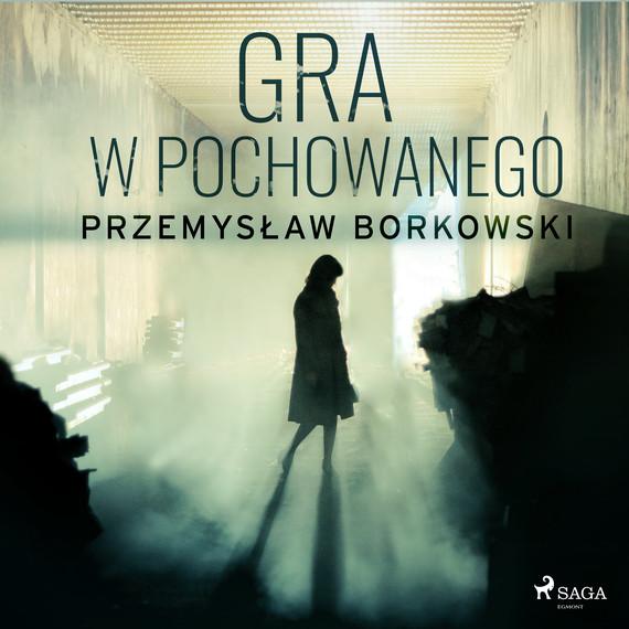 okładka Gra w pochowanegoaudiobook   MP3   Przemysław Borkowski