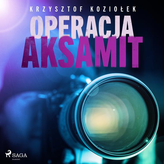 okładka Operacja Aksamitaudiobook | MP3 | Krzysztof Koziołek