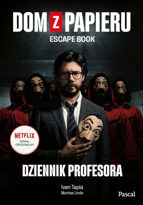 okładka Dom z papieru Escape bookksiążka |  | Ivan Tapia, Montse Linde