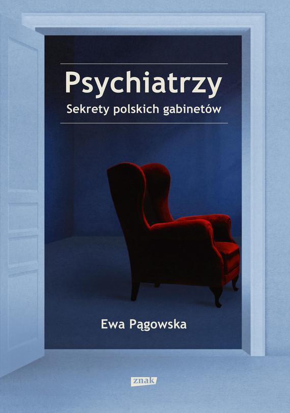 okładka Psychiatrzy. Sekrety polskich gabinetówebook | epub, mobi | Ewa  Pągowska