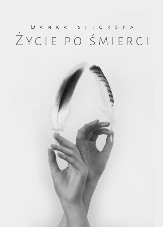 okładka Życie po śmierciebook | epub, mobi | Danka Sikorska