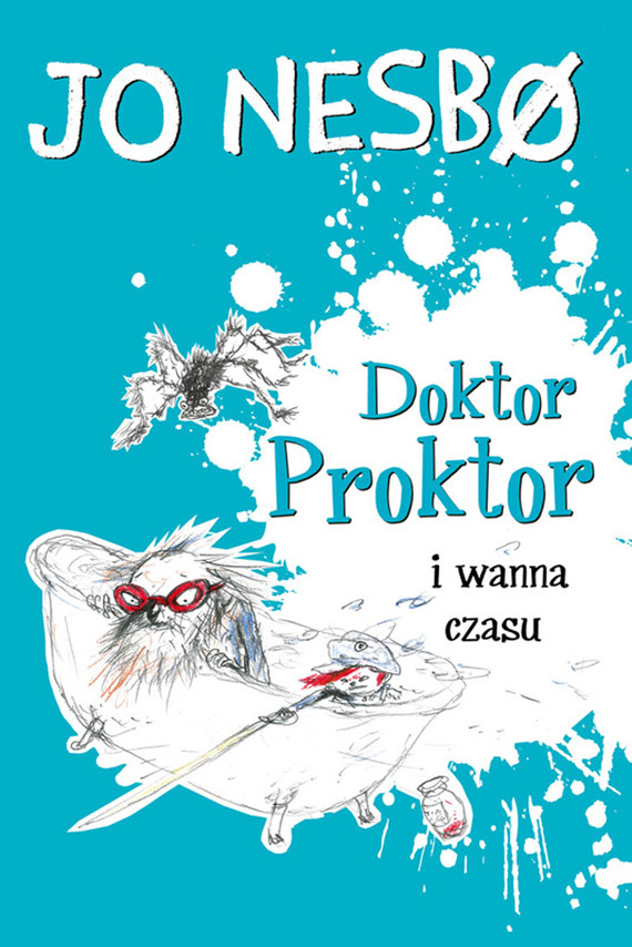 okładka Doktor Proktor (#2). Doktor Proktor i wanna czasuebook | epub, mobi | Jo Nesbø