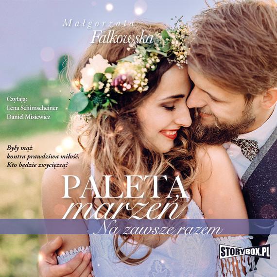 okładka Paleta marzeń. Na zawsze razemaudiobook | MP3 | Małgorzata Falkowska