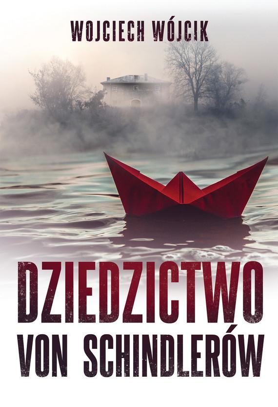 okładka Dziedzictwo von Schindlerówebook | epub, mobi | Wojciech Wójcik