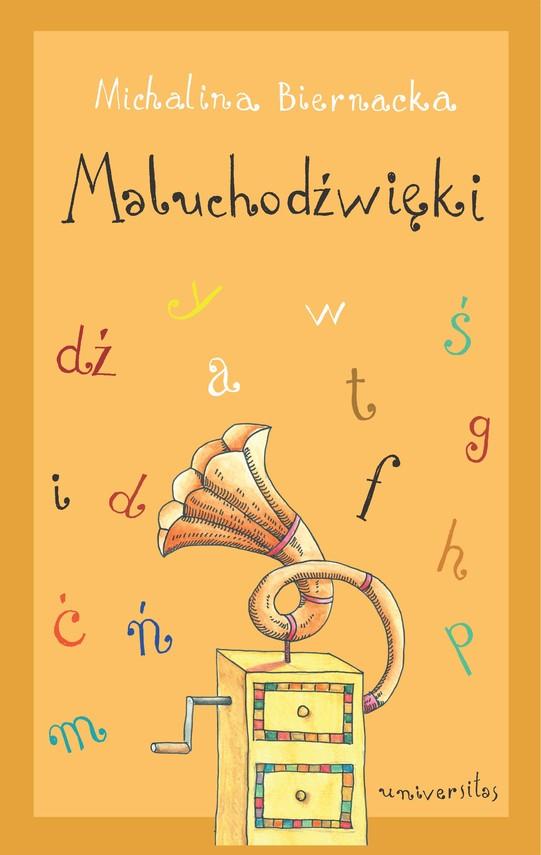 okładka Maluchodźwięki. Pomoc dydaktyczna dla małych dzieciebook | pdf | Michalina Biernacka
