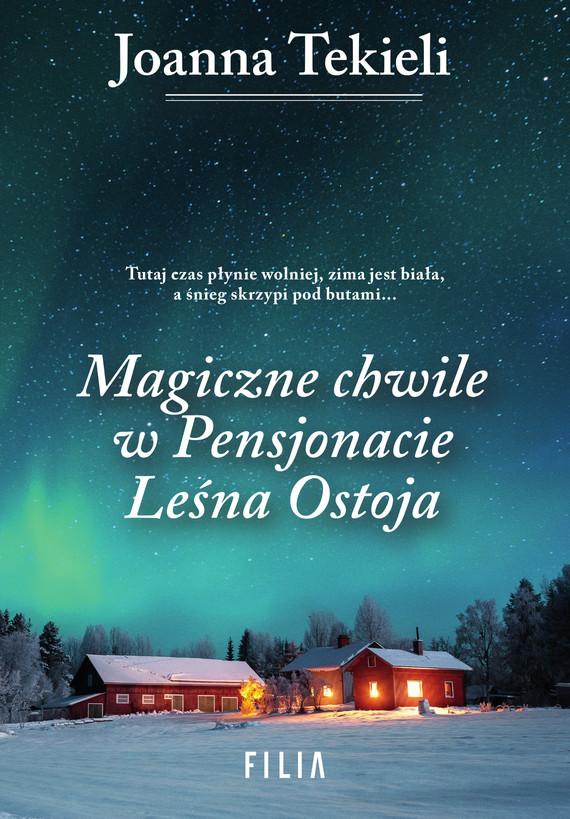 okładka Magiczne chwile w Pensjonacie Leśna Ostojaebook | epub, mobi | Joanna Tekieli