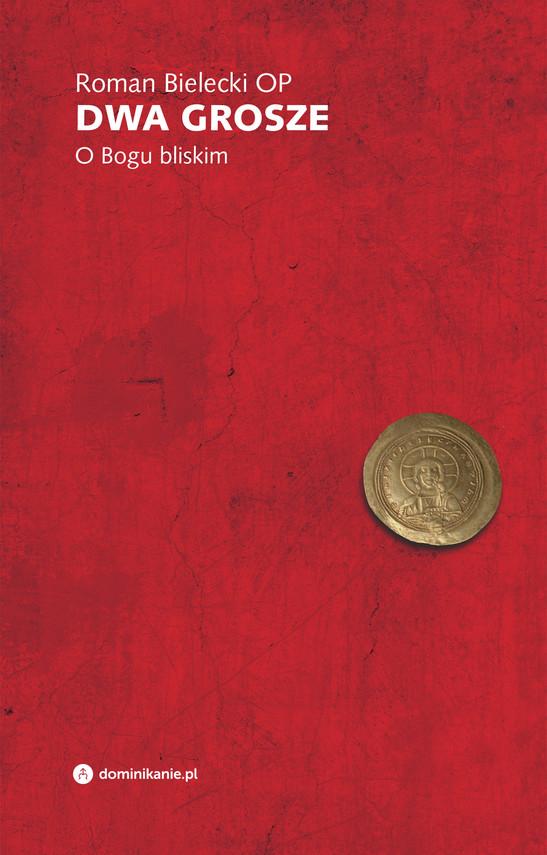okładka Dwa grosze. O Bogu bliskimebook | epub, mobi | Roman Bielecki