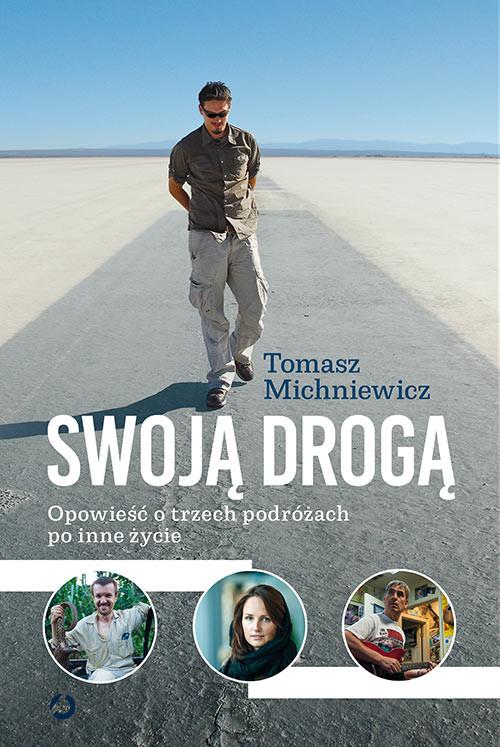 okładka Swoją drogą [wyd. 2]książka |  | Tomasz Michniewicz