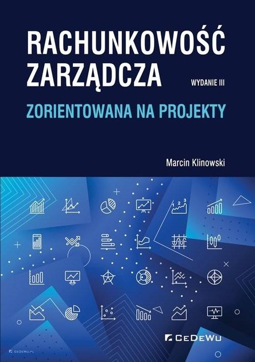 okładka Rachunkowość zarządcza zorientowana na projektyksiążka |  | Klinowski Marcin