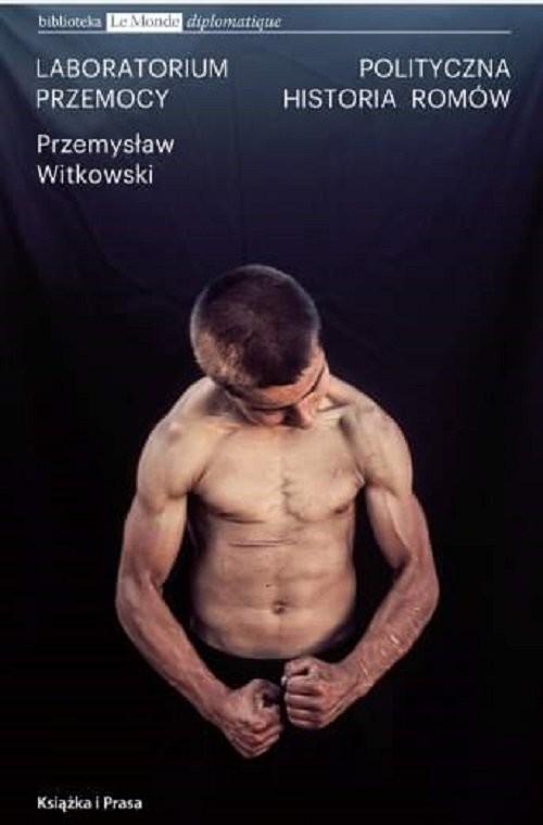 okładka Laboratorium Przemocy Polityczna historia Romówksiążka |  | Witkowski Przemysław