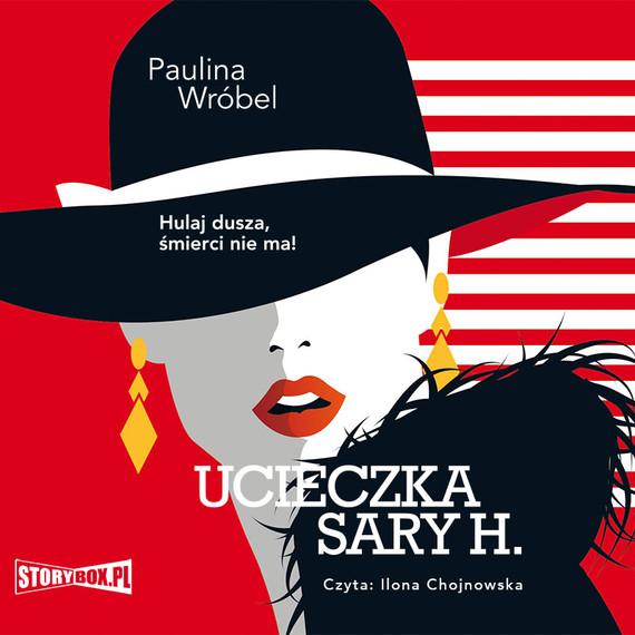 okładka Ucieczka Sary H.audiobook | MP3 | Paulina Wróbel
