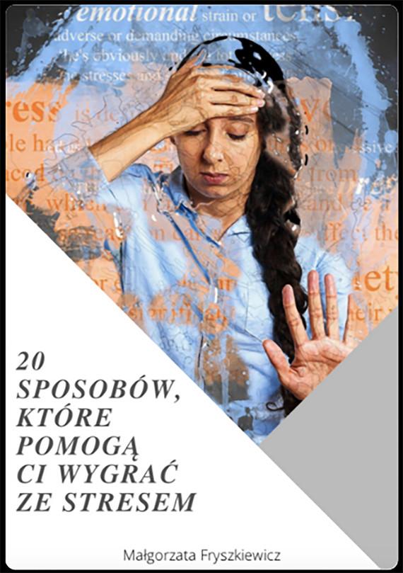okładka 20 sposobów, które pomogą Ci wygrać ze stresemebook | epub, mobi | Małgorzata Fryszkiewicz