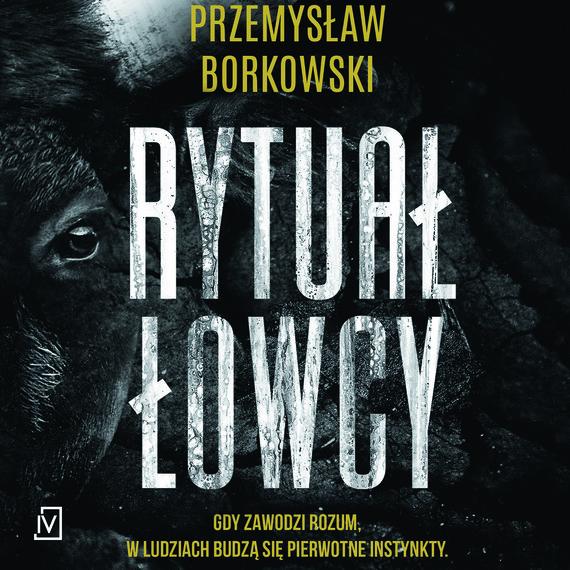 okładka Rytuał łowcyaudiobook | MP3 | Przemysław Borkowski