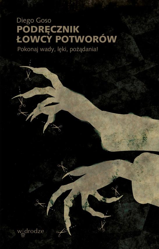 okładka Podręcznik łowcy potworów. Pokonaj wady, lęki, pożądania!ebook | epub, mobi | Goso Diego