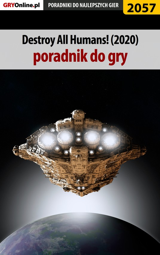 okładka Destroy All Humans Remake - poradnik do gryebook |  | Natalia Fras