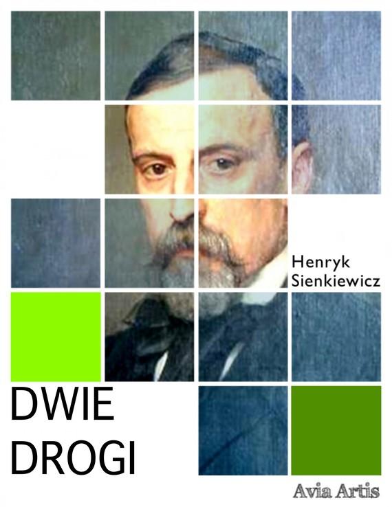 okładka Dwie Drogiebook | epub, mobi | Henryk Sienkiewicz