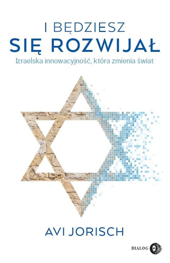 okładka I będziesz się rozwijał. Izraelska innowacyjność, która zmienia światebook | epub, mobi | Jorish Avi