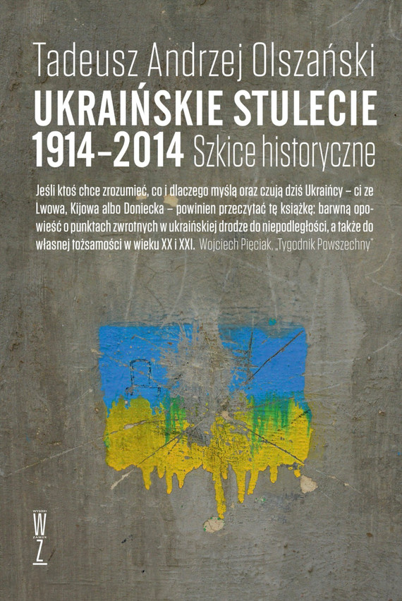 okładka Ukraińskie stulecie 1914-2014.ebook | epub, mobi | Tadeusz A. Olszański