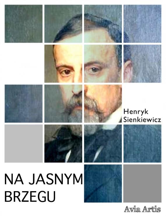 okładka Na jasnym brzeguebook | epub, mobi | Henryk Sienkiewicz