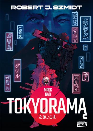 okładka Mrok nad Tokyoramąksiążka |  | Robert Szmidt