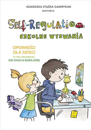 okładka Self-Regulation. Szkolne wyzwaniaksiążka |  | Stążka-Gawrysiak Agnieszka
