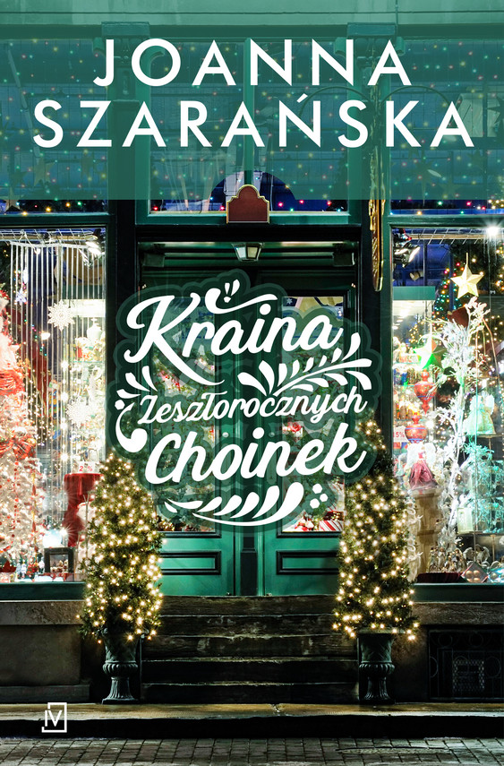 okładka Kraina Zeszłorocznych Choinekebook   epub, mobi   Joanna Szarańska
