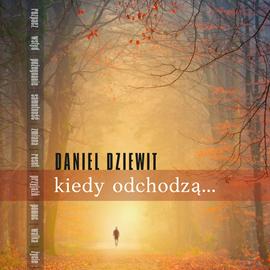 okładka Kiedy odchodząaudiobook | MP3 | Daniel Dziewit