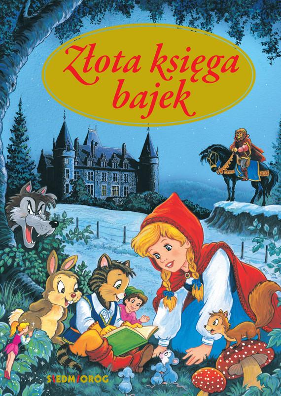 okładka Złota księga bajekebook | epub, mobi | Hans Christian Andersen, Bracia Grimm, Charles Perrault, Tamara Michałowska