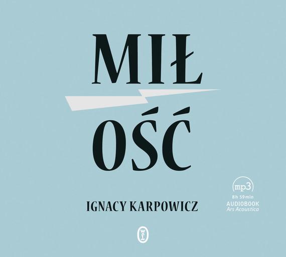 okładka Miłośćaudiobook | MP3 | Ignacy Karpowicz