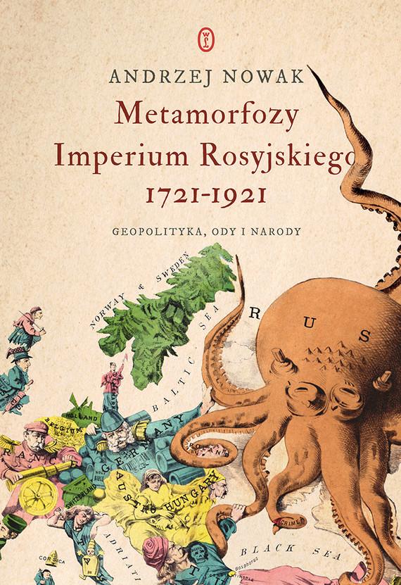 okładka Metamorfozy Imperium Rosyjskiego 1721-1921ebook   epub, mobi   Andrzej Nowak