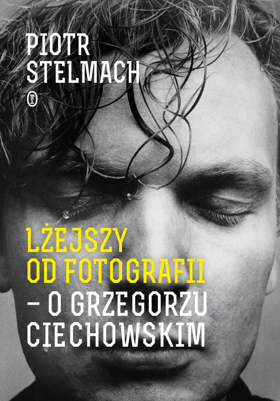 okładka Lżejszy od fotografii. O Grzegorzu Ciechowskimebook | epub, mobi | Piotr Stelmach