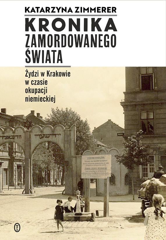 okładka Kronika zamordowanego świataebook   epub, mobi   Katarzyna Zimmerer