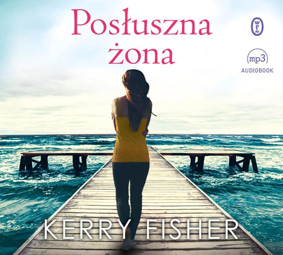 okładka Posłuszna żonaaudiobook | MP3 | Kerry Fisher