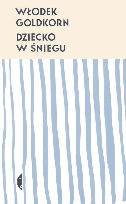 okładka Dziecko w śnieguebook | epub, mobi | Włodek Goldkorn