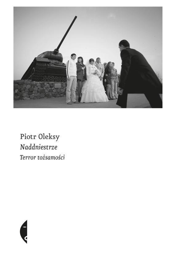 okładka Naddniestrzeebook | epub, mobi | Piotr  Oleksy