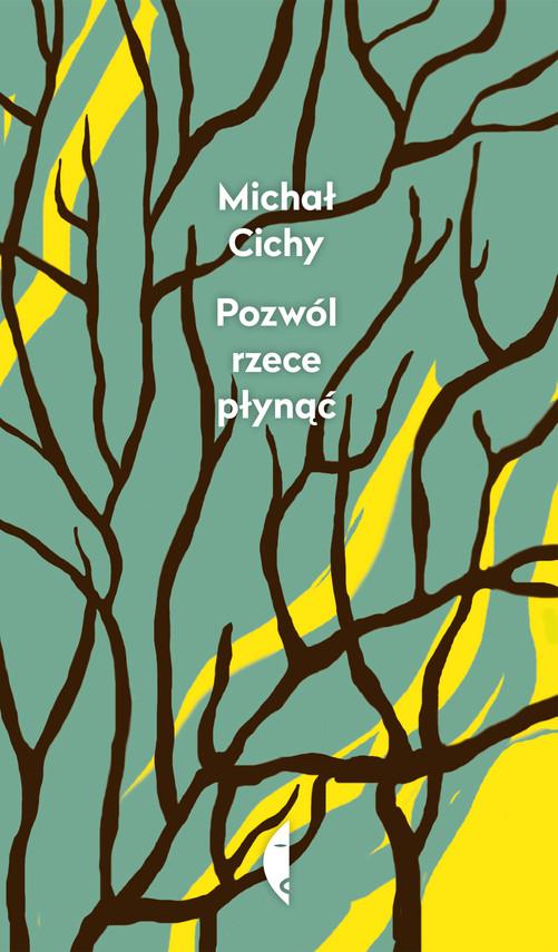 okładka Pozwól rzece płynąćebook | epub, mobi | Michał Cichy