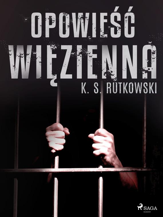 okładka Opowieść więziennaebook | epub, mobi | K. S.  Rutkowski