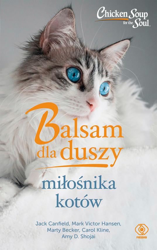 okładka Balsam dla duszy miłośnika kotówebook | epub, mobi | Mark Victor Hansen, Carol Kline, Jack Canfield