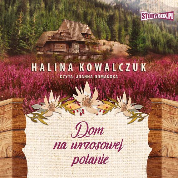 okładka Dom na wrzosowej polanieaudiobook | MP3 | Halina Kowalczuk