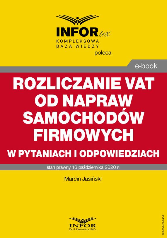 okładka Rozliczanie VAT od napraw samochodów firmowych w pytaniach i odpowiedziachebook | pdf | Marcin Jasiński