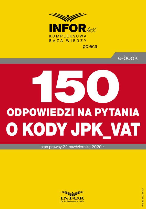okładka 150 odpowiedzi na pytania o kody w JPK_VATebook | pdf | Praca Zbiorowa