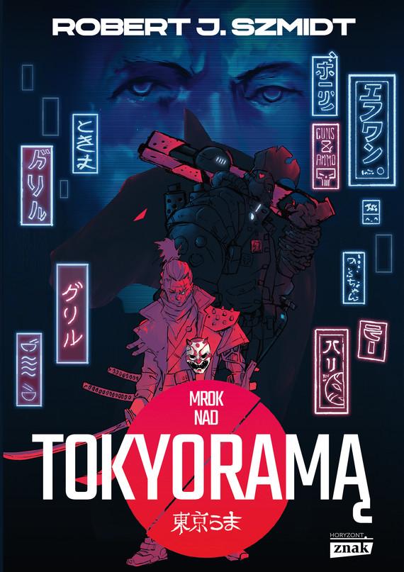 okładka Mrok nad Tokyoramąebook | epub, mobi | Robert J. Szmidt