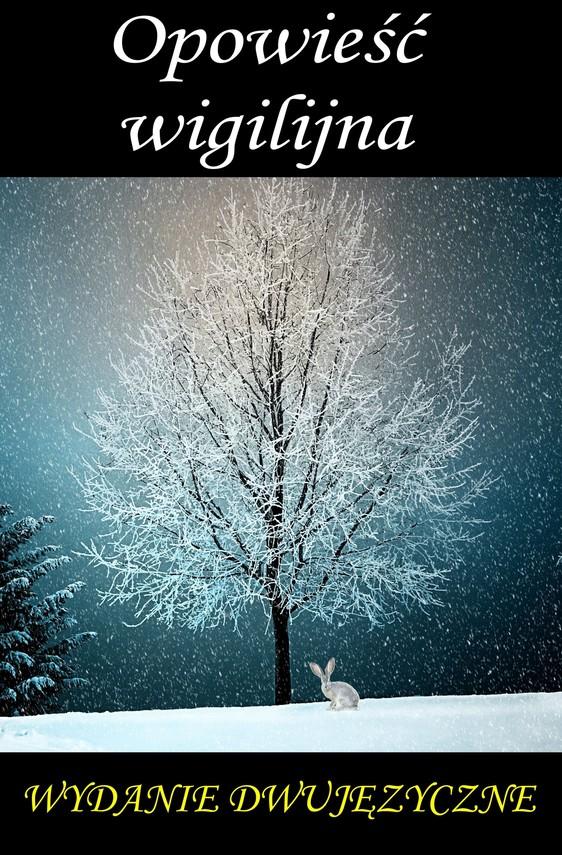 okładka Opowieść wigilijna. Wydanie dwujęzyczne z gratisamiebook | epub, mobi | Charles Dickens