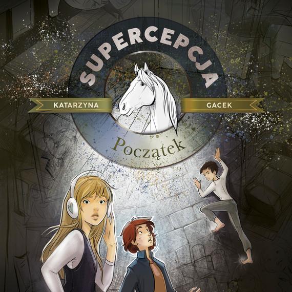 okładka Supercepcja. Początekaudiobook | MP3 | Katarzyna Gacek