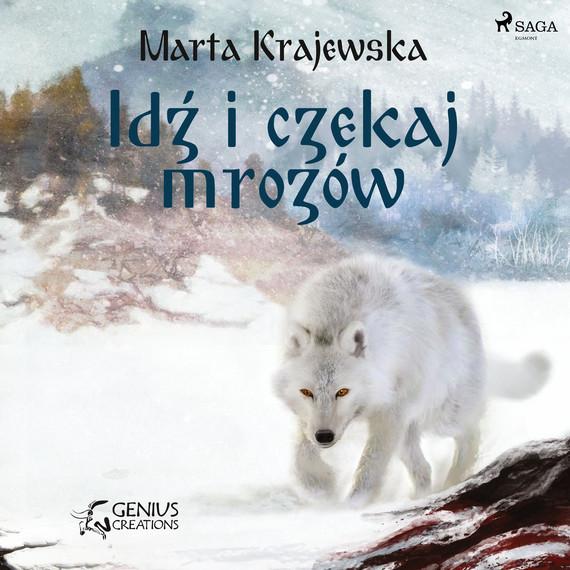 okładka Idź i czekaj mrozówaudiobook | MP3 | Marta Krajewska