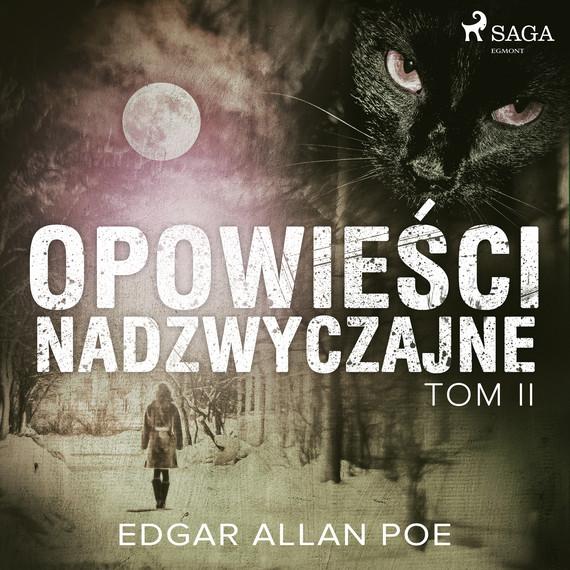 okładka Opowieści nadzwyczajne - Tom IIaudiobook | MP3 | Edgar Allan Poe