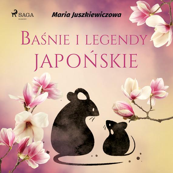 okładka Baśnie i legendy japońskieaudiobook | MP3 | Juszkiewiczowa Maria
