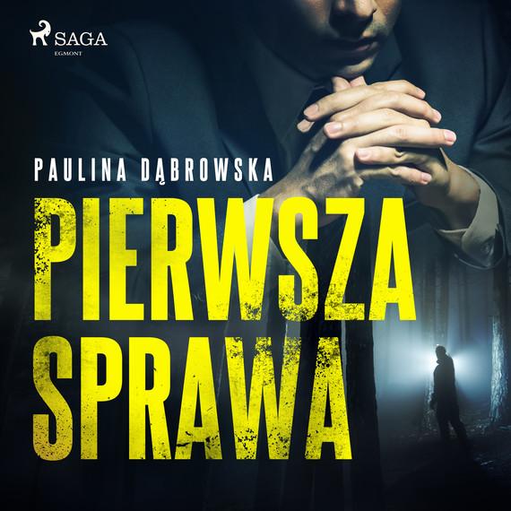 okładka Pierwsza sprawaaudiobook | MP3 | Dąbrowska Paulina