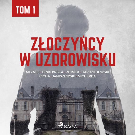 okładka Złoczyńcy w uzdrowisku - tom 1audiobook   MP3   Praca Zbiorowa