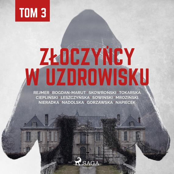 okładka Złoczyńcy w uzdrowisku - tom 3audiobook | MP3 | Praca Zbiorowa
